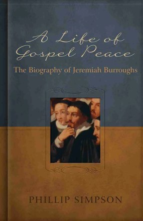Life of Puritan Jeremiah Burroughs RHB Christian Books