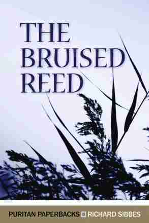 Puritan Richard Sibbes Bruised Reed