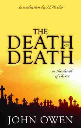 The Death of Death John Owen Puritan Christian Books Banner of Truth