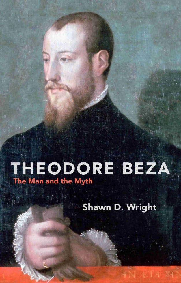 Theodore Beza by Shawn Wright Reformation Books