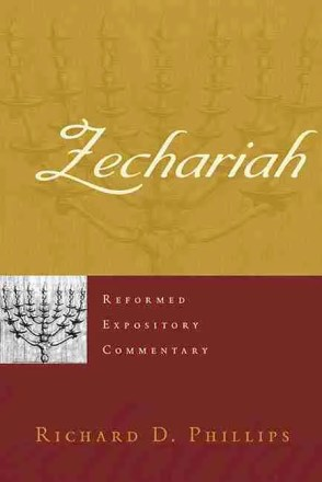 Zechariah by Richard Phillips Bible Commentaries Christian Books