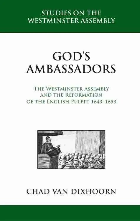 God's Ambassadors Westminster Assembly by Van Dixhoorn