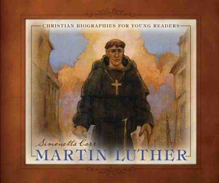 Martin Luther by Simonetta Carr RHB