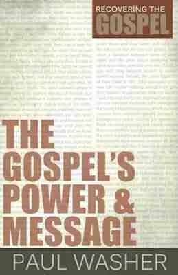 The Gospel's Power by Paul Washer RHB