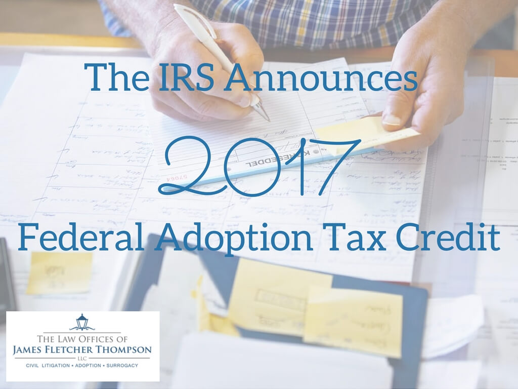 The Irs Announces Federal Adoption Tax Credit