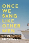 Once-We-Sang-Like-Other-Men