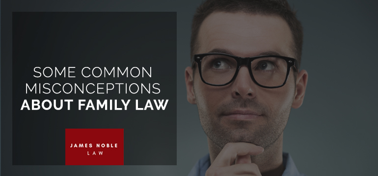 Some-Common-Misconceptions-About-Family-Law