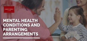 Mental Health Conditions and Parenting Arrangements