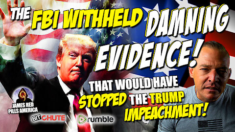 BREAKING! FBI Withheld DAMNING EVIDENCE That Would Have Stopped President Trump's Impeachment!