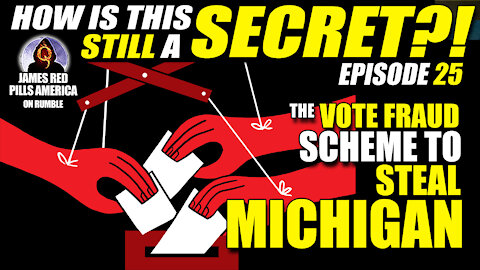 EXPOSED! The Vote Fraud Scheme To Steal Michigan - HOW IS THIS STILL SECRET?! EP 25
