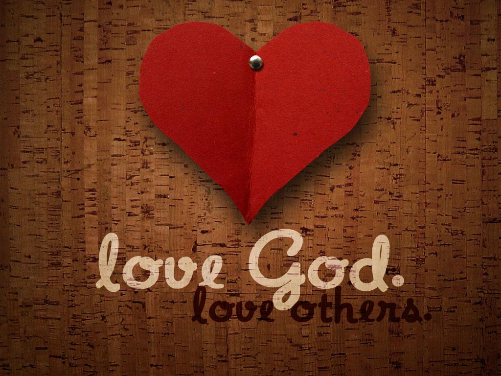 Must see Wallpaper Love God - LoveGod_LoveOthers  Gallery_14390.jpg