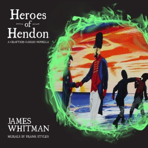 Heroes of Hendon - A Grafters Gables novella