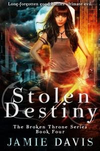 Stolen Destiny - Book 4 in Broken Throne Series