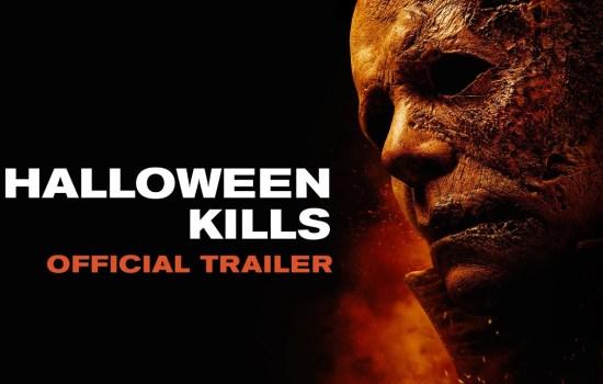 Official Trailer & Poster for 'Halloween Kills' Revealed