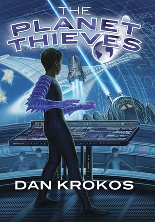 The Planet Thieves by Dan Krokos