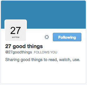 27 Good Things on Twitter