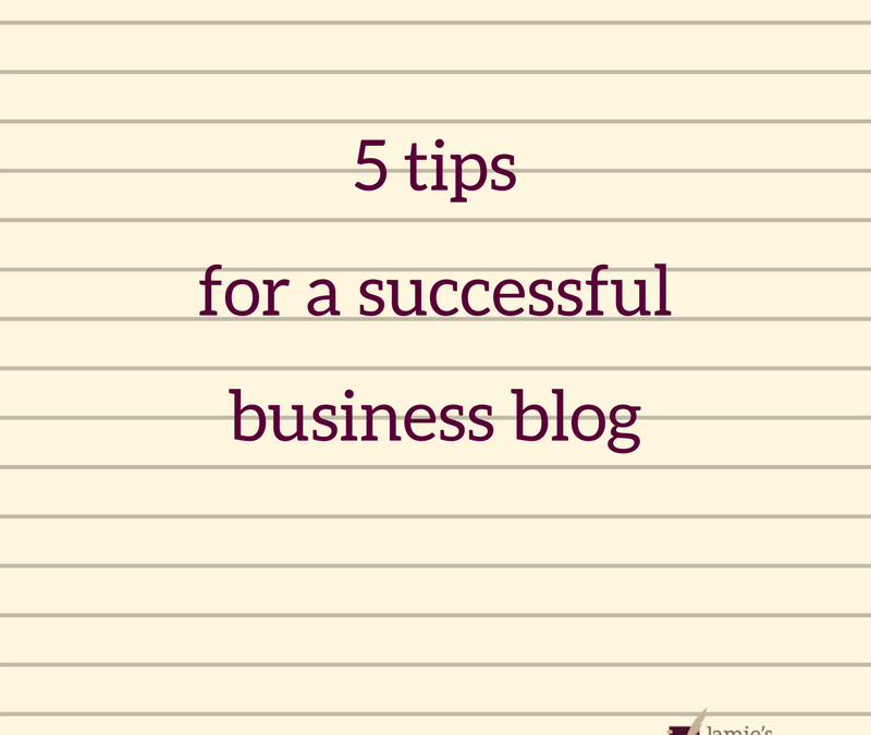 5 tips for making your business blog a success