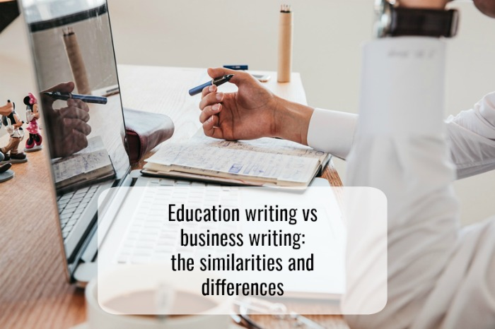 Education writing vs business writing: the similarities and differences