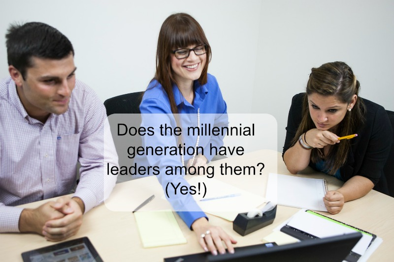 Does the millennial generation have leaders among them? (Yes!)