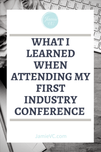 What I learned when attending my first industry conference