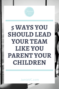 At home, we are the leader of our children. At the office we are the leader of our teams. If we are a leader at both locations shouldn't the foundations of leadership be the same? Improve your leadership style by identifying the 5 ways you should lead your team like you parent your children.