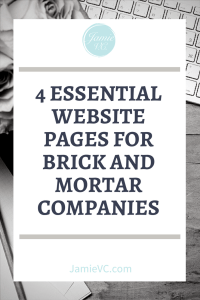 Every company, even brick and mortar companies, needs a website to communicate with their customers. Learn the 4 website pages your company should have. Your website content is important!
