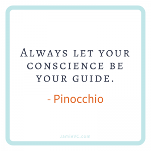 Always let your conscience be your guide – Pinocchio