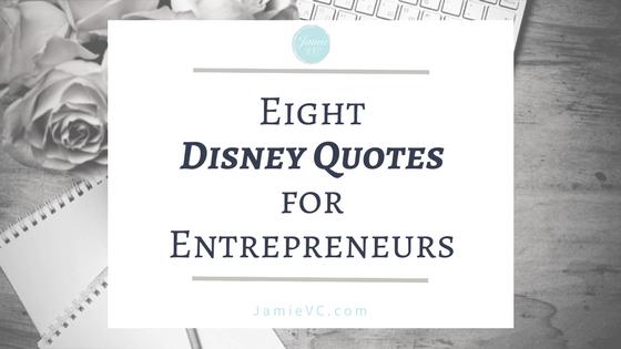 8 Disney Quotes for Entrepreneurs