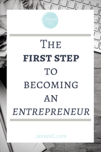 The First Step to Becoming an Entrepreneur - If you want to start a business, you need to complete this step before an other as you start your company.
