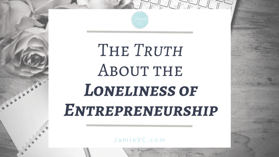 The Truth About The Loneliness of Entrepreneurship