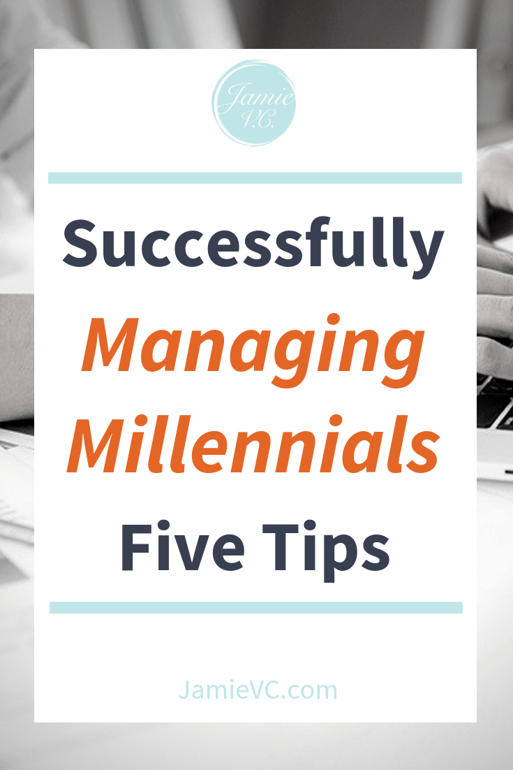 Successfully Managing Millennials