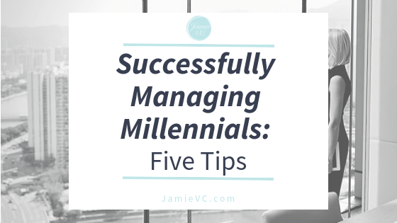 Successfully Managing Millennials