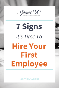 7 Signs it's time to hire your first employee
