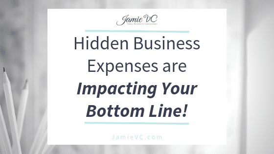 Hidden Business Expenses are Impacting Your Bottom Line
