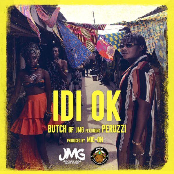 Butch Of JMG ft Peruzzi – Idi Ok