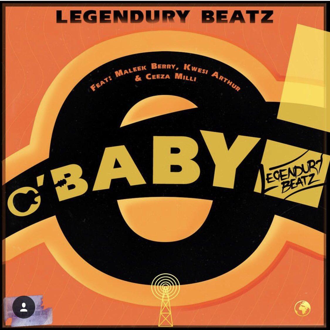 Legendury Beatz ft Maleek Berry, Ceeza Milli & Kwesi Arthur – O! Baby