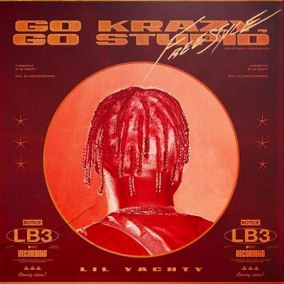 Lil Yachty - Go Krazy, Go Stupid