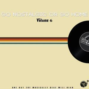 The Godfathers Of Deep House SA, Go Nostalgic Or Go Home, Vol. 6, download ,zip, zippyshare, fakaza, EP, datafilehost, album, Deep House Mix, Deep House, Deep House Music, Deep Tech, Afro Deep Tech, House Music