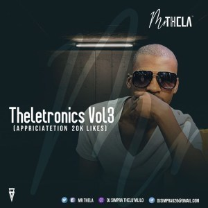 Mr Thela - Theletronics Vol.3 (Appreciation Mix 20K Likes)