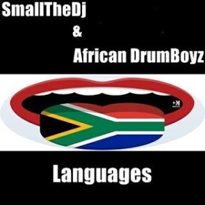SmallTheDj, African DrumBoyz, Languages, mp3, download, datafilehost, fakaza, Afro House, Afro House 2019, Afro House Mix, Afro House Music, Afro Tech, House Music