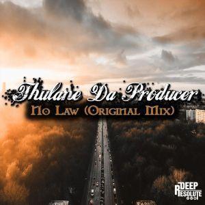 Thulane Da Producer - No Law