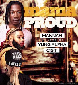 Manah - Mama Proud ft. Yung Alpha X Cis T