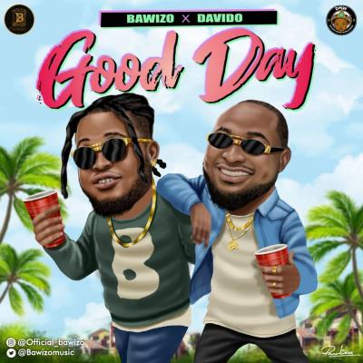 Bawizo ft. Davido - Good Day