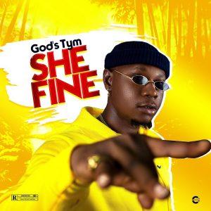 God's Tym - She Fine