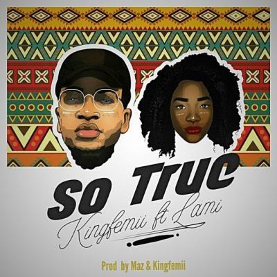 KingFemii ft. Lami – So True