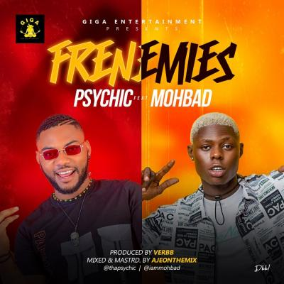 Psychic ft. Mohbad - Frenemies