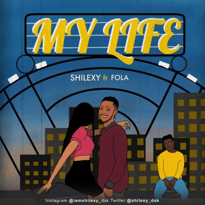 Shilexy Ft Fola - My Life