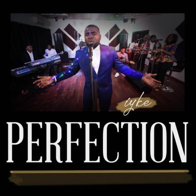 Iyke - Perfection Ep (Prod. Masterkraft)
