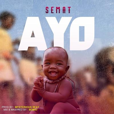 Semat - Ayo (Prod. by Mysterious beat)