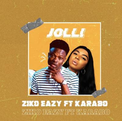 Ziko Eazy ft. Karabo - Jolli (Prod. Barobeatz)